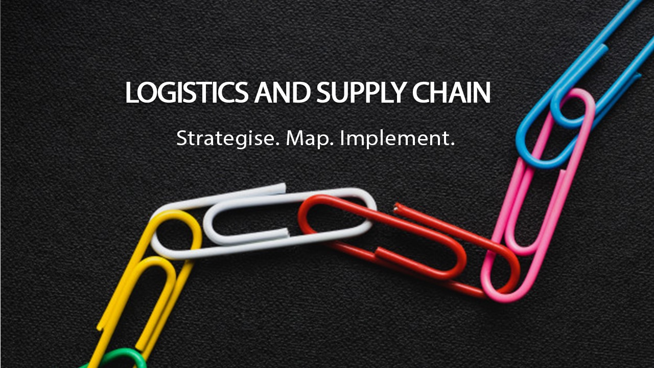 Logistics and Supply Chain - Strategize. Map. Implement.Im